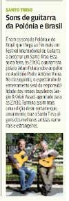 """""""Sons de guitarra da Polonia e Brasil"""" Review of the XVI Festival Internacional de Guitarra de Santo Tirso. Adam Fulara and Assad brothers were one of the artists. Portuguese language. (""""Destak"""" May 9,  2009)"""